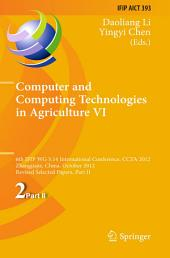 Computer and Computing Technologies in Agriculture VI: 6th IFIP TC WG 5.14 International Conference, CCTA 2012, Zhangjiajie, China, October 19-21, 2012, Revised Selected Papers, Part 2