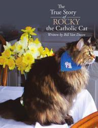 The True Story Of Rocky The Catholic Cat Book PDF