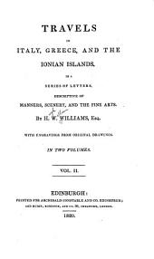 Travels in Italy, Greece and the Ionian Islands: In a Series of Letters, Description of Manners, Scenery, and the Fine Arts, Volume 2