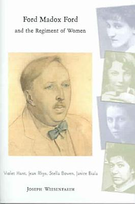 Ford Madox Ford and the Regiment of Women PDF