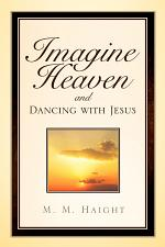 Imagine Heaven and Dancing with Jesus
