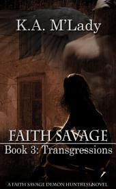 Faith Savage: Book 3 - Transgressions