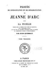 Procès de condamnation et de réhabilitation de Jeanne d'Arc dite la pucelle