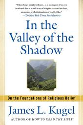 In the Valley of the Shadow: On the Foundations of Religious Belief