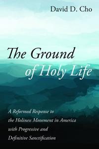 The Ground of Holy Life PDF
