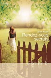 Rendez-vous secrets (Harlequin Prélud')