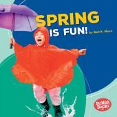 Spring Is Fun!