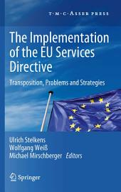 The Implementation of the EU Services Directive: Transposition, Problems and Strategies