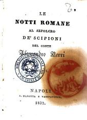 Le notti romane al sepolcro de' Scipioni del conte Alessandro Verri: 2, Volume 1