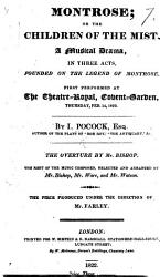 Montrose Or The Children Of The Mist A Musical Drama In Three Acts In Prose And Verse Founded On The Legend Of Montrose By Sir Walter Scott Etc Book PDF
