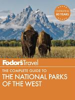 Fodor s The Complete Guide to the National Parks of the West PDF