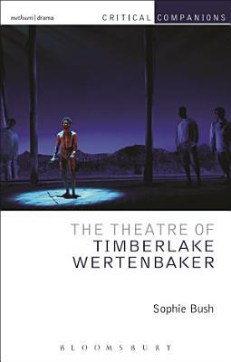 The Theatre of Timberlake Wertenbaker PDF