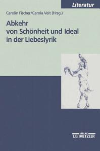 Abkehr von Sch  nheit und Ideal in der Liebeslyrik PDF