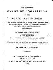 The Wonderful Canon of Logarithms, ... with a Full Description of Their Ready Use and Easy Application. ... Retranslated from the Latin Text, and Enlarged ... by H. Filipowski