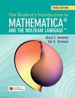 The Student s Introduction to Mathematica and the Wolfram Language PDF