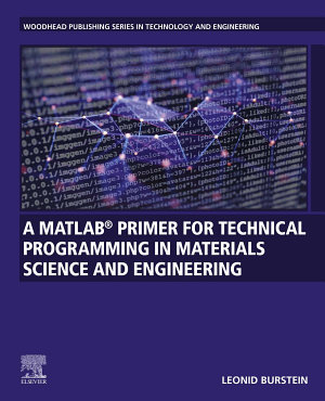 A MATLAB® Primer for Technical Programming for Materials Science and Engineering