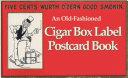 Old Fashioned Cigar Box Label Postcard Book