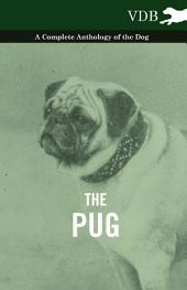 The Pug - A Complete Anthology of the Dog