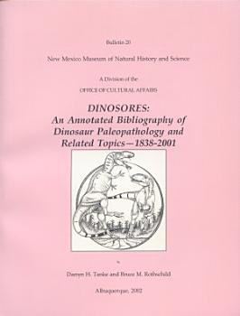 DINOSORES  An Annotated Bibliography of Dinosaur Paleopathology and Related Topics   1838 2001 PDF