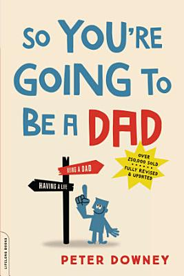 So You re Going to Be a Dad  revised edition PDF