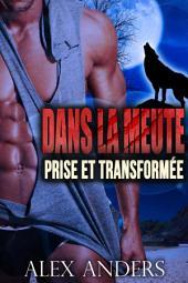 Prise et Transformée (Romance métamorphe, paranormal, belles femmes bien en chair)
