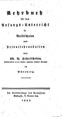 Lehrbuch f  r den Anfangs Unterricht in Volksschulen und Privatlehranstalten PDF
