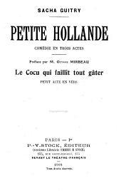 Petite Hollande: comédie en trois actes ; Le cocu qui faillit tout gâter : petit acte en vers