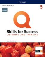 Q: Skills for Success 3E Listening and Speaking Level 5