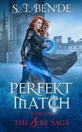 Perfekt Match (The Ære Saga: Book 4)