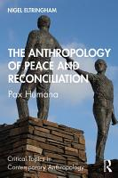 The Anthropology of Peace and Reconciliation PDF