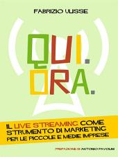 Qui. Ora. Il live streaming come strumento di marketing per le piccole e medie imprese