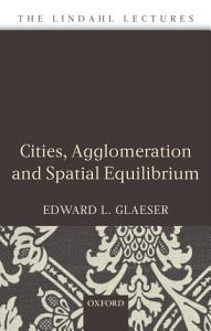 Cities  Agglomeration  and Spatial Equilibrium Book