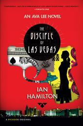 The Disciple of Las Vegas: An Ava Lee Novel