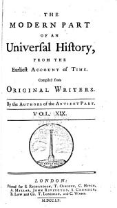 An universal history: from the earliest accounts to the present time, Volume 19