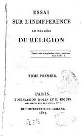 Essai sur l'indifférence en matière de religion: Volume1