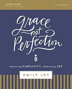 Grace  Not Perfection Study Guide Book