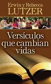 Versículos que cambian vidas: El poder transformador de la Palabra de Dios