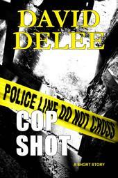 Cop Shot: A Flynn & Levy Murder Mystery
