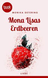Mona Lisas Erdbeeren (Kurzgeschichte, Liebe)