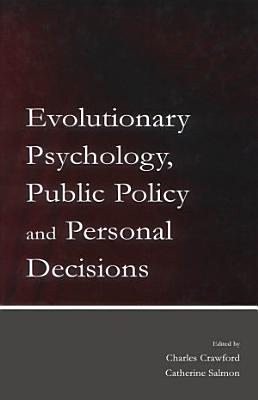 Evolutionary Psychology  Public Policy and Personal Decisions