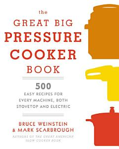 The Great Big Pressure Cooker Book Book