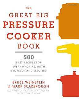 The Great Big Pressure Cooker Book Book