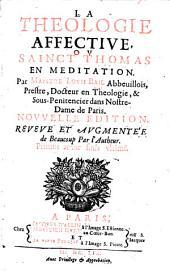 La théologie affective, ou Sainct Thomas en méditation: Volume1