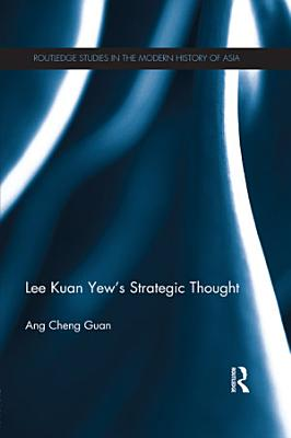 Lee Kuan Yew s Strategic Thought PDF