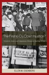The First to Cry Down Injustice?: Western Jews and Japanese Removal During WWII