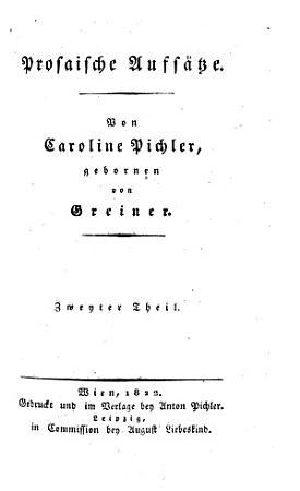 Prosaische Aufs  tze  Von Caroline Pichler  gebornen von Greiner  Erster   zweiter  Theil PDF