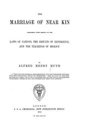 The Marriage of Near Kin: Considered with Respect to the Laws of Nations, the Results of Experience, and the Teachings of Biology