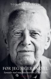 Før jeg siger farvel: Samtaler med modstandsmanden Jørgen Kieler
