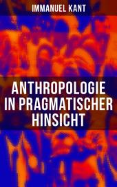 Anthropologie in pragmatischer Hinsicht: Naturlehre des Menschen