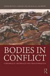 Bodies in Conflict: Corporeality, Materiality, and Transformation